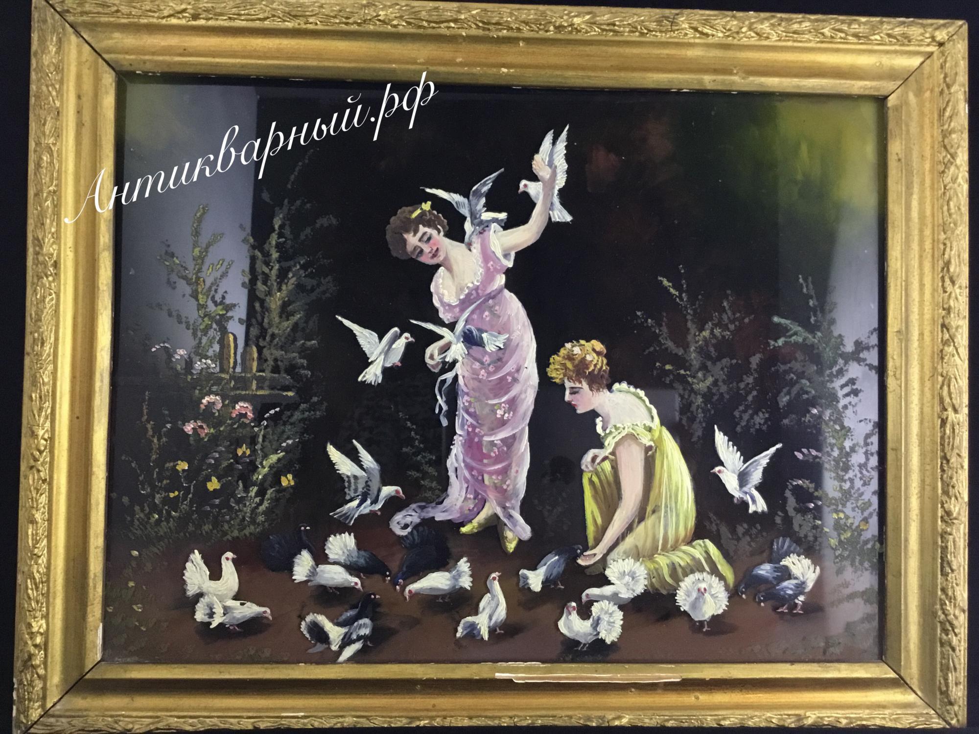 Старинная картина маслом на стекле. Барышни кормят голубей.